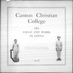 Canton Christian College: its field and work in China by Canton Christian College
