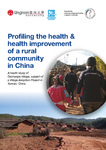 Profiling the health & health improvement of a rural community in China : a health study of Gezhangla Village, subject of a Village Adoption Project in Yunnan, China