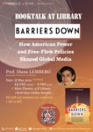 Booktalk at Library : Barriers down : how American power and free-flow policies shaped global media