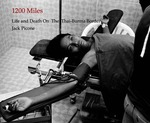 1200 miles : life and death on the Thai-Burma border by Jack PICONE