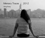 Memory Traces 2012 : Hong Kong by Department of Visual Studies, Lingnan University